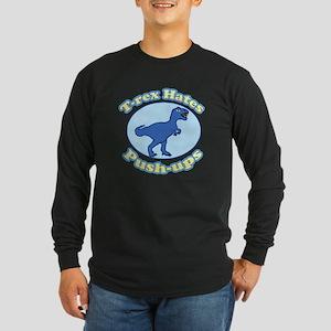 T-Rex Hates Push-ups Long Sleeve Dark T-Shirt