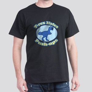 T-Rex Hates Push-ups Dark T-Shirt