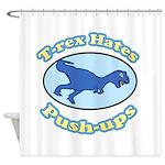 T-Rex Hates Push-ups 2 Shower Curtain