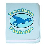 T-Rex Hates Push-ups 2 baby blanket