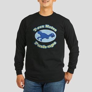 T-Rex Hates Push-ups 2 Long Sleeve Dark T-Shirt