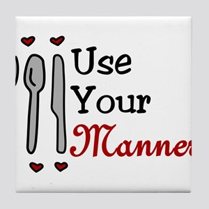 Use Your Manners Tile Coaster