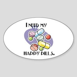 I Need My Happy Pills Oval Sticker