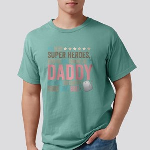 Who needs Super Heroes?  Mens Comfort Colors Shirt
