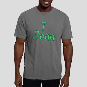 t dogg green Mens Comfort Colors Shirt