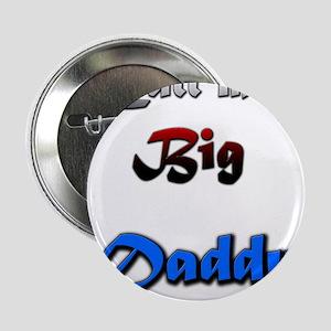 """Big daddy 2.25"""" Button"""