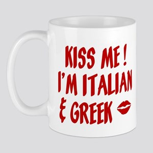 Kiss Me I'm Greek & Italian Mug