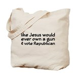 Jesus Wouldn't Own A Gun Tote Bag