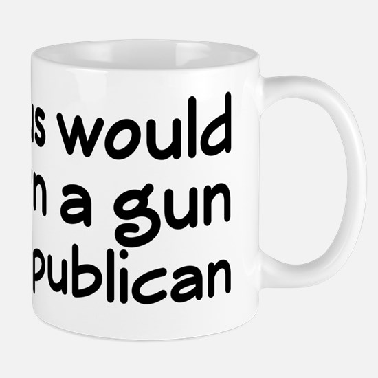 Jesus Wouldn't Own A Gun Mug