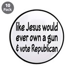"Jesus Wouldn't Own A Gun 3.5"" Button (10 pack"