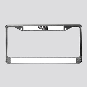 Ayn Rand was a Cunt License Plate Frame
