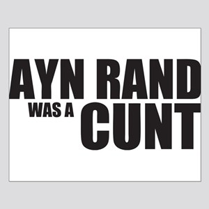 Ayn Rand was a Cunt Small Poster