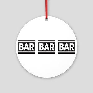 BAR BAR BAR Ornament (Round)