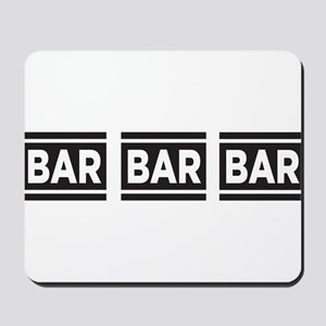 BAR BAR BAR Mousepad