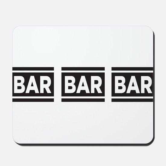 BAR BAR BAR Mousepad