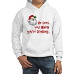 He Sees You Hooded Sweatshirt