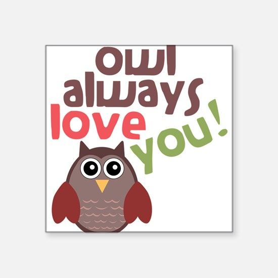 "Always Love You Square Sticker 3"" x 3"""