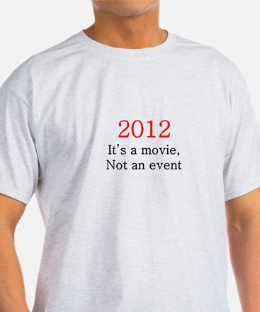 2012 Movie, not Event T-Shirt