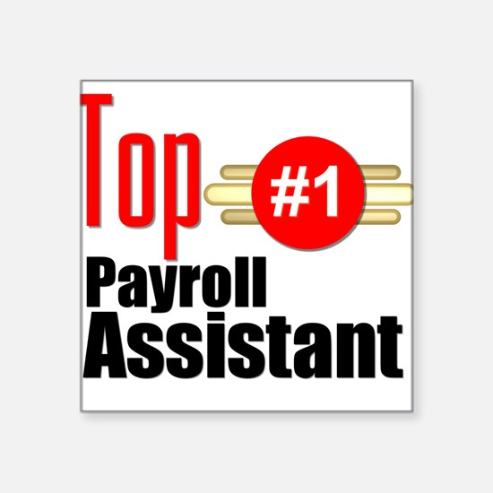 "Top Payroll Assistant Square Sticker 3"" x 3"""