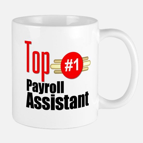 Top Payroll Assistant Mug
