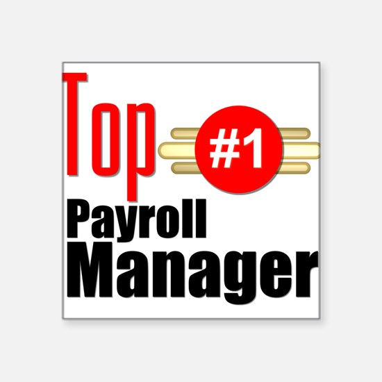 "Top Payroll Manager Square Sticker 3"" x 3"""