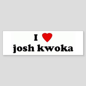 I Love josh kwoka Bumper Sticker