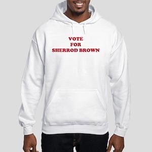 VOTE FOR SHERROD BROWN Hooded Sweatshirt