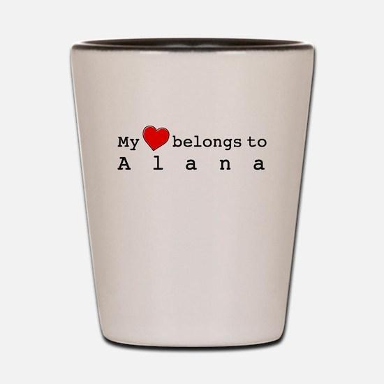 My Heart Belongs To Alana Shot Glass