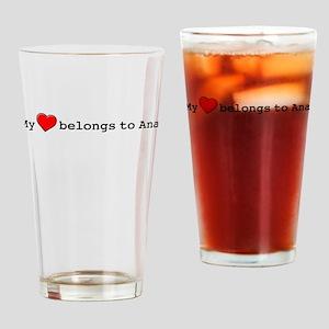 My Heart Belongs To Ana Drinking Glass