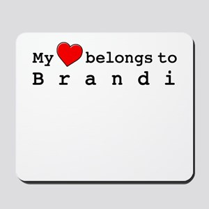 My Heart Belongs To Brandi Mousepad