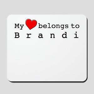 My Heart Belongs To Brandi Mousepad
