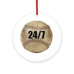 24/7 Baseball Ornament (Round)