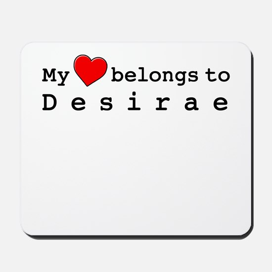 My Heart Belongs To Desirae Mousepad