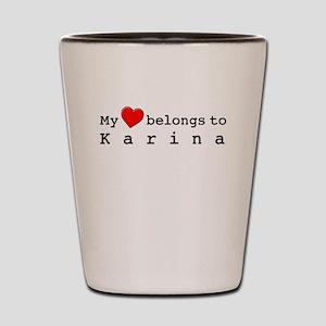 My Heart Belongs To Karina Shot Glass