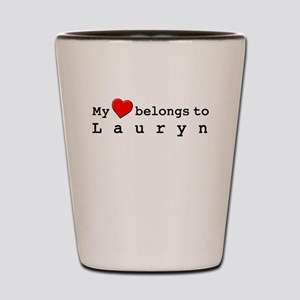 My Heart Belongs To Lauryn Shot Glass
