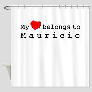 My Heart Belongs To Mauricio Shower Curtain