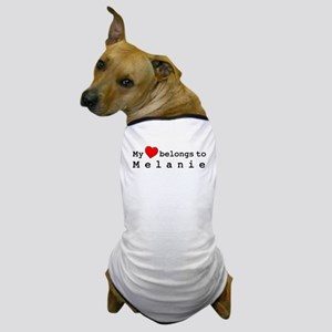 My Heart Belongs To Melanie Dog T-Shirt