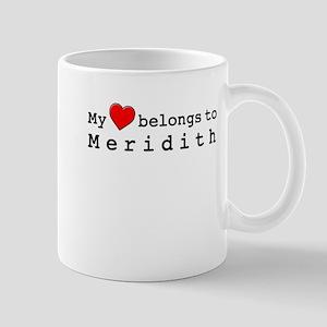 My Heart Belongs To Meridith Mug