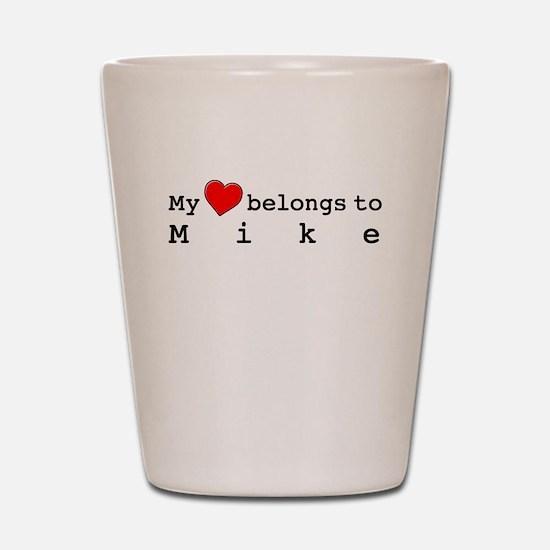 My Heart Belongs To Mike Shot Glass