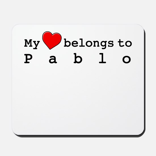 My Heart Belongs To Pablo Mousepad