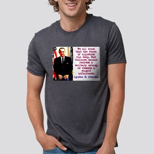 We All Know That The Roots - Lyndon Johnson Mens T