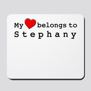 My Heart Belongs To Stephany Mousepad