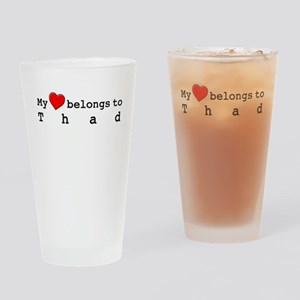 My Heart Belongs To Thad Drinking Glass