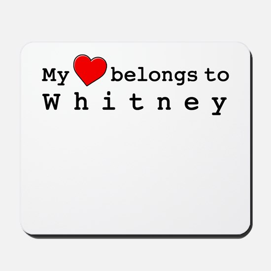My Heart Belongs To Whitney Mousepad