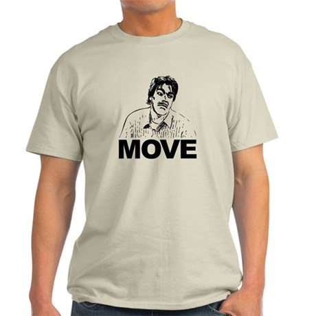Nick Burns: Move | Light T-Shirt