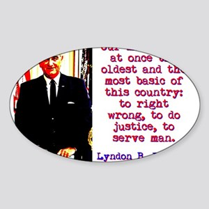Our Mission Is At Once - Lyndon Johnson Sticker (O