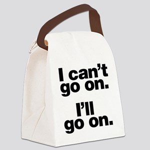 I can't go on Canvas Lunch Bag