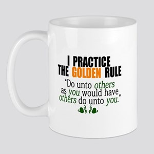 I practice the GOLDEN RULE Mug