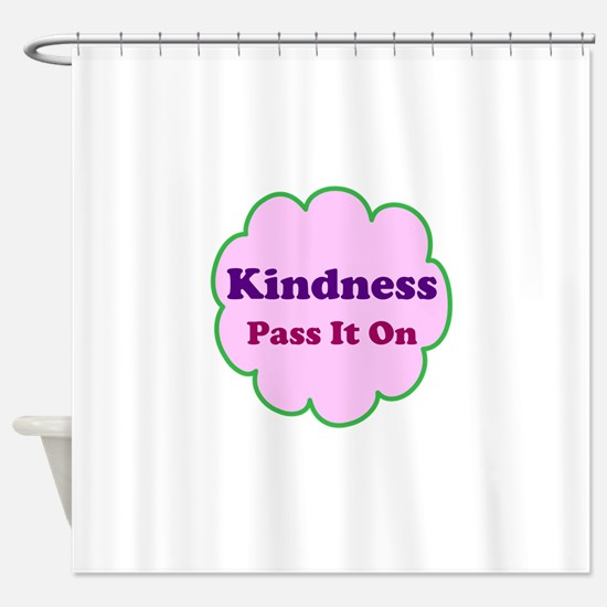 Pink Kindness Pass It On Shower Curtain