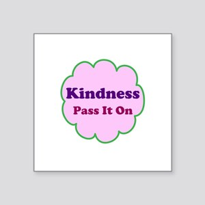 "Pink Kindness Pass It On Square Sticker 3"" x 3"""